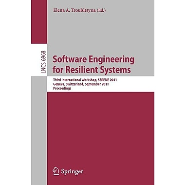 Software Engineering for Resilient Systems: Third International Workshop, SERENE 2011, Geneva, Switze, Used Book (9783642241239)