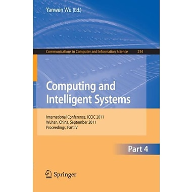 Computing and Intelligent Systems: International Conference, ICCIC 2011, held in Wuhan, China, Septem (9783642240904)