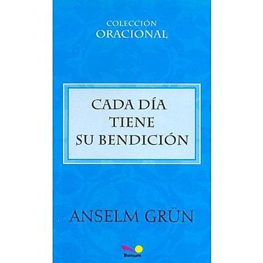 Cada dia tiene su bendicion / Each day has its blessing (Oracional) (Spanish Edition) (9789505077588)