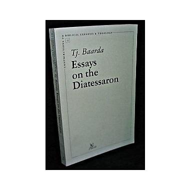 Essays on the Diatessaron (Contributions to Biblical Exegesis & Theology) (9789039001134)