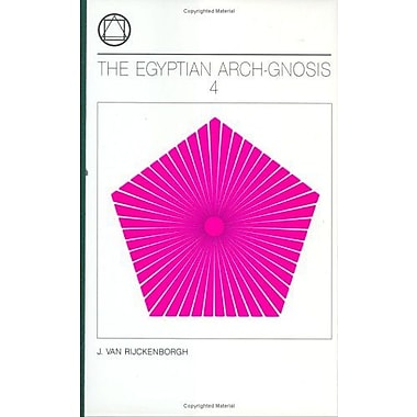 The Egyptian Arch-Gnosis and Its Call in the Eternal Present, Vol. 4, New Book (9789067321396)