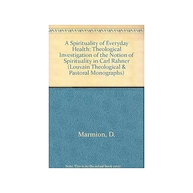 A Spirituality of Everyday Faith A Theological Investigation of the Notion of Spirituality in Karl Ra, Used Book (9789068319880)