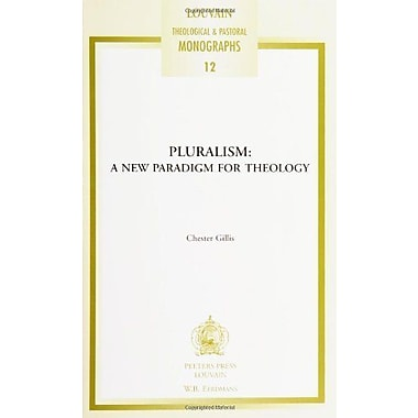 Pluralism: a New Paradigm for Theology (Louvain Theological & Pastoral Monographs), New Book (9789068314687)