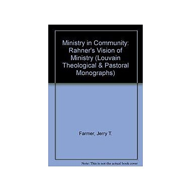 Ministry in Community: Rahner's Vision of Ministry (Louvain Theological & Pastoral Monographs), Used Book (9789068315073)