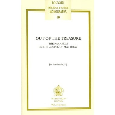 Out of the Treasure. The Parables in the Gospel of Matthew (Louvain Theological & Pastoral Monographs), Used (9789068311617)