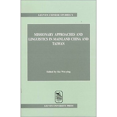 Missionary Approaches and Linguistics in Mainland China and Taiwan (Louvain Chinese Studies), Used Book (9789058671615)