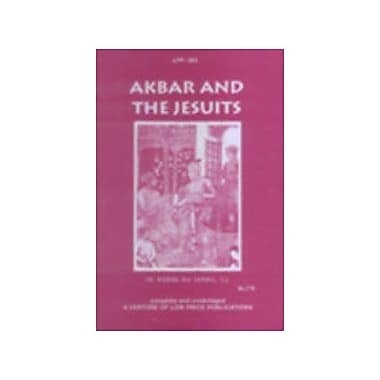 Akbar and the Jesuits: An Account of the Jesuit Missions to the Court of Akbar, New Book (9788175364448)