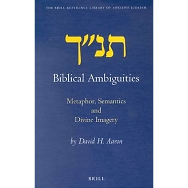 Biblical Ambiguities: Metaphor, Semantics, and Divine Imagery (Brill Reference Library of Judaism), New Book (9789004120327)