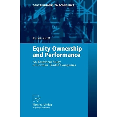 Equity Ownership and Performance: An Empirical Study of German Traded Companies(Contributions to Economics), Used(9783790819335)