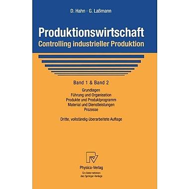 Produktionswirtschaft - Controlling industrieller Produktion: Band 1+2: Grundlagen, Fuhrung und Organ, Used Book (9783790812534)