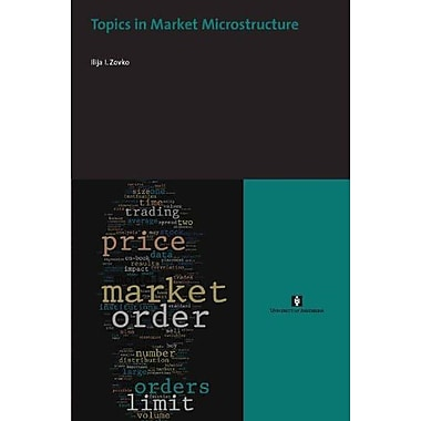 Topics in Market Microstructure (AUP Dissertation Series) (9789056295387)