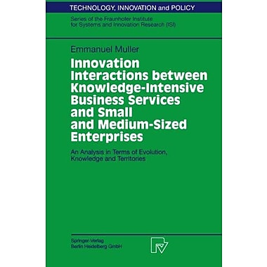 Innovation Interactions Between Knowledge-Intensive Business Services And Small And Medium-Sized Ente (9783790813623)