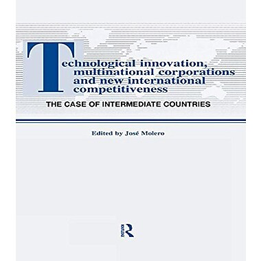 Technological Innovations, Multinational Corporations and the International Competitiveness: The (9783718656851)