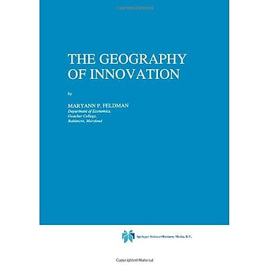 The Geography of Innovation (Economics of Science, Technology and Innovation) (9789048143634)