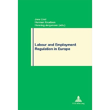 Labour and Employment Regulation in Europe (Travail & Societe/Work & Society), New Book (9789052012469)