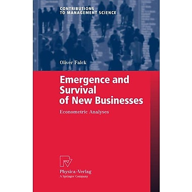 Emergence and Survival of New Businesses: Econometric Analyses (Contributions to Management Science), New Book (9783790819472)