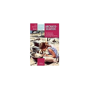 Archaeo-Volunteers 2nd Edition: The World Guide to Archaeological and Heritage Volunteering, New Book (9788889060155)