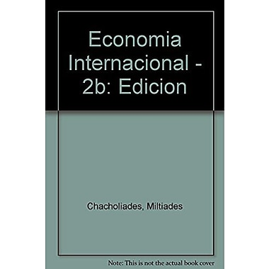 Economia Internacional - 2b: Edicion (Spanish Edition) (9789586001007)