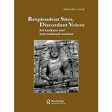 Resplendent Sites, Discordant Voices: Sri Lankans and International Tourism(Studies in Anthropology a, Used Book (9783718655649)
