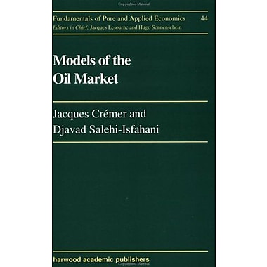 Models Of The Oil Market (Fundamentals of Pure and Applied Economics), New Book (9783718650729)