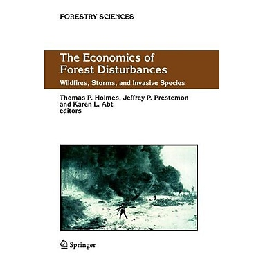 The Economics of Forest Disturbances: Wildfires, Storms, and Invasive Species (Forestry Sciences), Used Book (9789048171156)