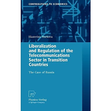 Liberalization and Regulation of the Telecommunications Sector in Transition Countries: The Case of Ru, New Book (9783790821031)