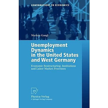Unemployment Dynamics in the United States and West Germany, New Book (9783790815337)