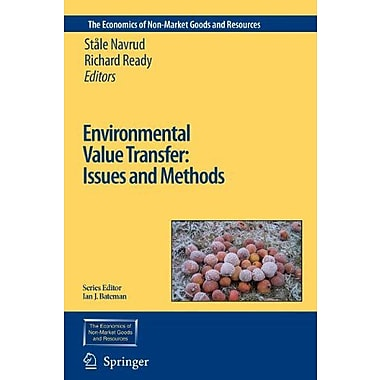 Environmental Value Transfer: Issues and Methods (The Economics of Non-Market Goods and Resources) (9789048170357)