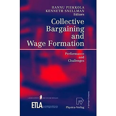 Collective Bargaining and Wage Formation: Performance and Challenges, New Book (9783790815580)