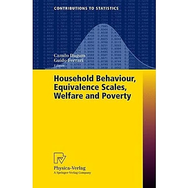 Household Behaviour, Equivalence Scales, Welfare and Poverty (Contributions to Statistics), New Book (9783790801088)