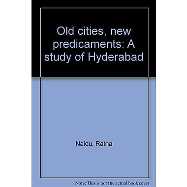 Old cities, new predicaments: A study of Hyderabad (9788170362029)
