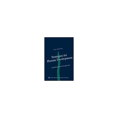 Strategies for Human Development: Global Poverty and Unemployment(Studies in International Economics a, New Book (9788716132529)
