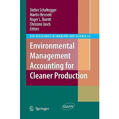 Environmental Management Accounting for Cleaner Production (Eco-Efficiency in Industry and Science) (9789048180264)