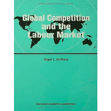 Global Competition and the Labour Market (Routledge Studies in Global Competition), Used Book (9783718656257)