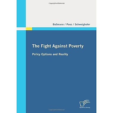 The Fight Against Poverty - Policy Options and Reality (German Edition), Used Book (9783842860735)