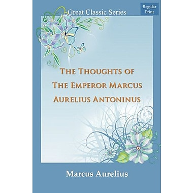 The Thoughts of The Emperor Marcus Aurelius Antoninus, New Book (9788132025788)