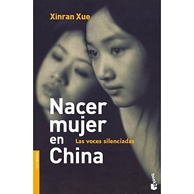 Nacer Mujer En China/ Born a Woman in China: Las Voces Silenciadas/ the Silenced Voices(Fuera De Colec, New Book (9788496580190)