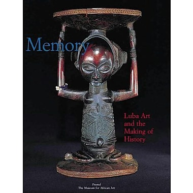 Memory: Luba Art and the Making of History (African Art) (9783791316772)