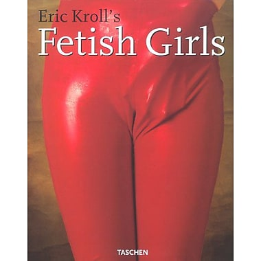 Eric Kroll's Fetish Girls, New Book (9783822818671)