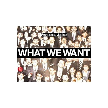 What We Want: Landscape as a Projection of People's Desires, New Book (9788884919717)
