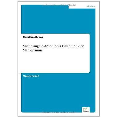 Michelangelo Antonionis Filme und der Manierismus (German Edition), Used Book (9783838608228)