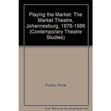 Playing the Market: The Market Theatre, Johannesburg 1976-1986(Routledge Harwood Contemporary Theatre , New Book (9783718650828)