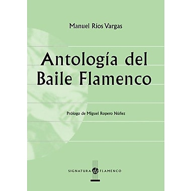 Antología del Baile Flamenco (Spanish Edition) (9788495122490)