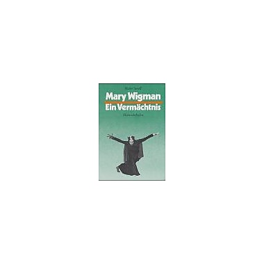Mary Wigman: Ein Vermachtnis (German Edition), Used Book (9783795904647)