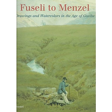 Fuseli to Menzel: Drawings and Watercolors in the Age of Goethe, New Book (9783791319292)