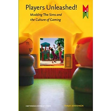 Players Unleashed!: Modding The Sims and the Culture of Gaming (Amsterdam University Press - MediaMatters), New (9789089642011)