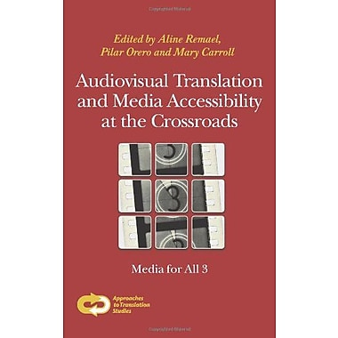 Audiovisual Translation and Media Accessibility at the Crossroads: Media for All 3(Approaches to Tran, Used Book (9789042035058)