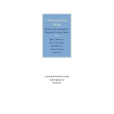 Unfolding Time: Studies in Temporality in Twentieth-Century Music: Mark Delaere, Justin London, Pacal, Used Book (9789058677358)