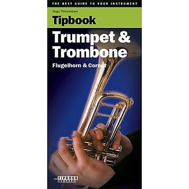 Tipbook - Trumpet & Trombone: The Best Guide to Your Instrument, New Book (9789076192413)