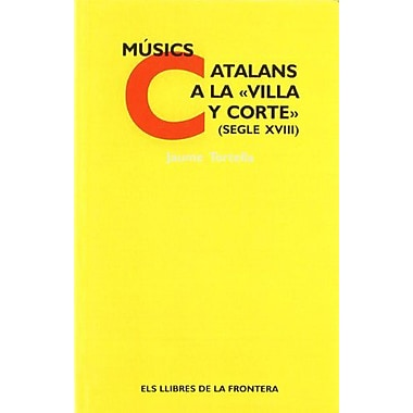 Musics Catalans a la Villa y Corte (Catalan Edition), New Book (9788482550596)